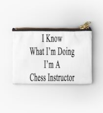 I Know What I'm Doing I'm A Chess Instructor  Studio Pouch