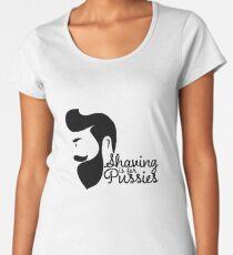 Shaving is for Pussies Women's Premium T-Shirt