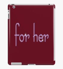 for her iPad Case/Skin