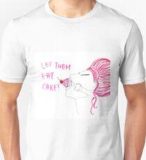 Let Them Eat Cake! Unisex T-Shirt