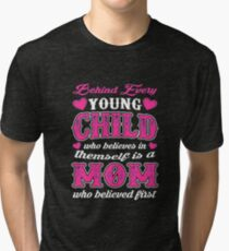 Behind Every Young Child Is A Mom   Tri-blend T-Shirt