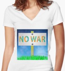 No War Sign on White Banner on Blue Blurred Sky Background witn Green Grass Field Women's Fitted V-Neck T-Shirt