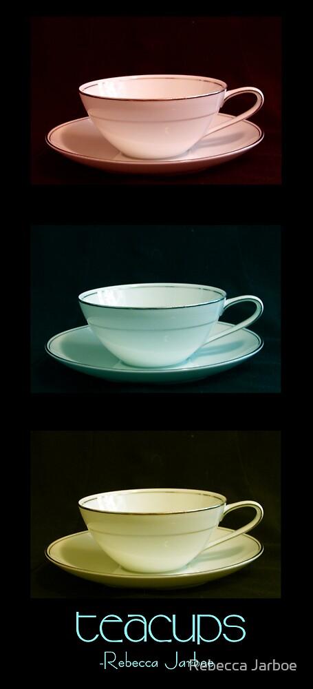 Teacups by Rebecca Jarboe