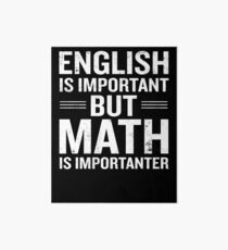 English Is Important But Math Is Importanter Funny Art Board