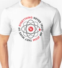Atoms Make Up Everything Unisex T-Shirt