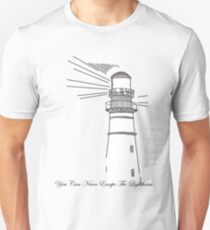 You can never escape the lighthouse Unisex T-Shirt
