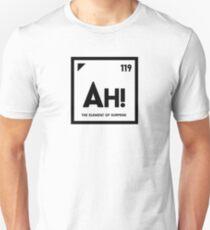 Ah! - the element of surprise Unisex T-Shirt
