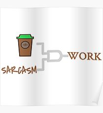 COFFEE+SARCASM=WORK-3 Poster