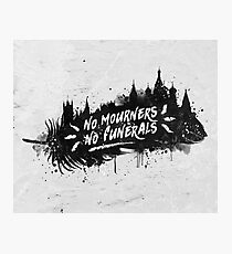 No Mourners No Funerals Photographic Print