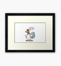 Why yes, I am a cock Framed Print