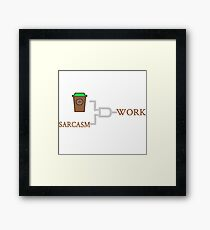 COFFEE+SARCASM=WORK-4 Framed Print