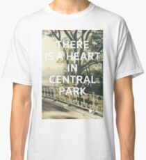 New York (There is a Heart in Central Park) Classic T-Shirt