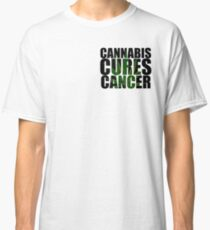 CANNABIS CURES CANCER Classic T-Shirt