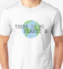 there is no planet b!! Unisex T-Shirt