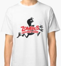 Zombies Hate Fast Food! Classic T-Shirt