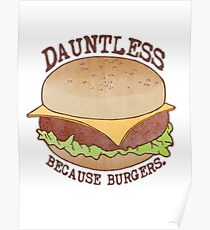 Dauntless - Because Burgers Poster