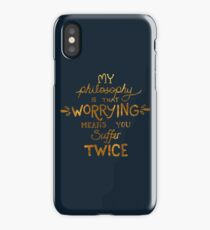 My Philosophy is that Worrying means you Suffer Twice Typography (Gold Version) iPhone Case/Skin