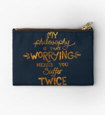 My Philosophy is that Worrying means you Suffer Twice Typography (Gold Version) Studio Pouch