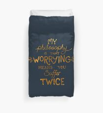 My Philosophy is that Worrying means you Suffer Twice Typography (Gold Version) Duvet Cover