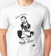 Say hello to the Bad Guy! T-Shirt