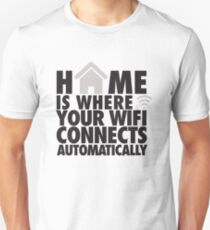 Home is where your WIFI connects automatically Slim Fit T-Shirt