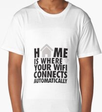 Home is where your WIFI connects automatically Long T-Shirt