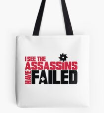 I see the assassins have failed Tote Bag