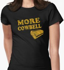 More Cowbell T-Shirt Women's Fitted T-Shirt