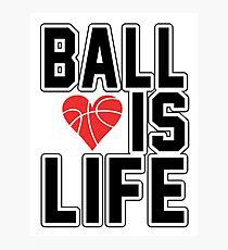 Basketball is Life Photographic Print