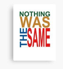 Nothing Was The Same III Canvas Print
