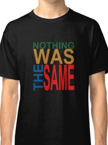 Nothing Was The Same III Classic T-Shirt