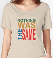Nothing Was The Same III Women's Relaxed Fit T-Shirt