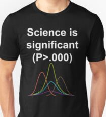 Science is Significant Unisex T-Shirt