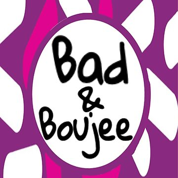 Bad & Boujee by datdirtystar