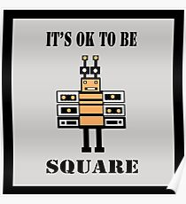 It's OK To Be Square Poster