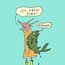 Trout time! by fishcakes