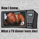 Now I know...What a TV dinner feels like! by NerdUniversitee