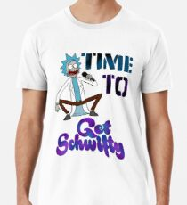 Time To Get Schwifty Premium T-Shirt