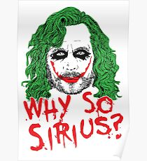 WHY SO SIRIUS Poster