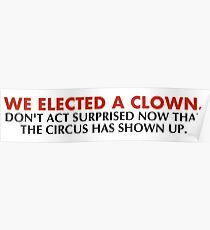 We elected a clown Poster