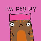 Fed Up by fishcakes