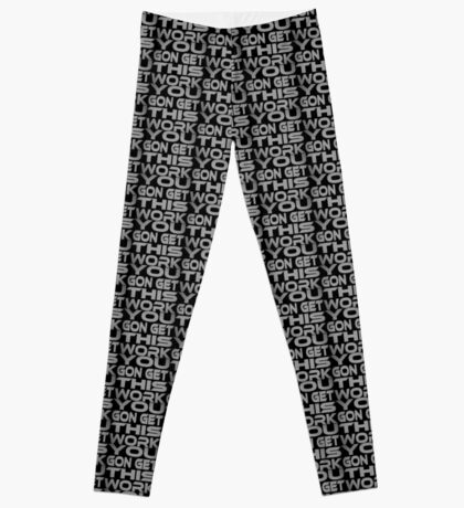 You Gon Get This Work Leggings