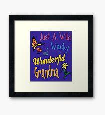Wild Wacky Wonderful Grandma Gifts Framed Print
