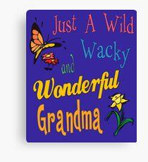 Wild Wacky Wonderful Grandma Gifts Canvas Print