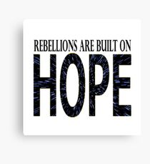 Rebellions are built on hope Canvas Print