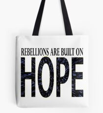 Rebellions are built on hope Tote Bag