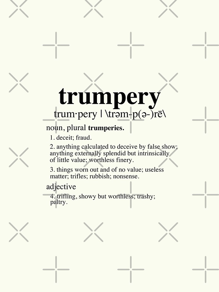 Trumpery Definition By Thelittlelord