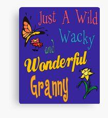 Wild Wacky Wonderful Granny Gifts Canvas Print