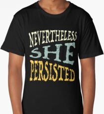 Nevertheless She Persisted Long T-Shirt