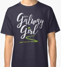 I'm a Galway Girl, white and green Classic T-Shirt
